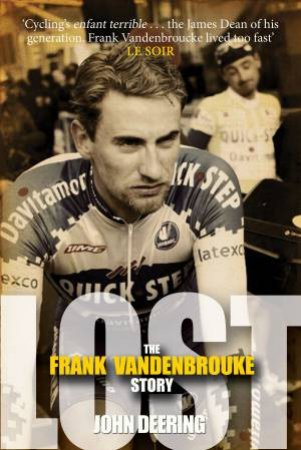 Lost: The Frank Vandenbrouke Story  by John Deering