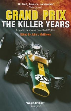 Grand Prix: The Killer Years by John Matthews