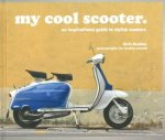 My Cool Scooter An Inspirational Guide to Scooters