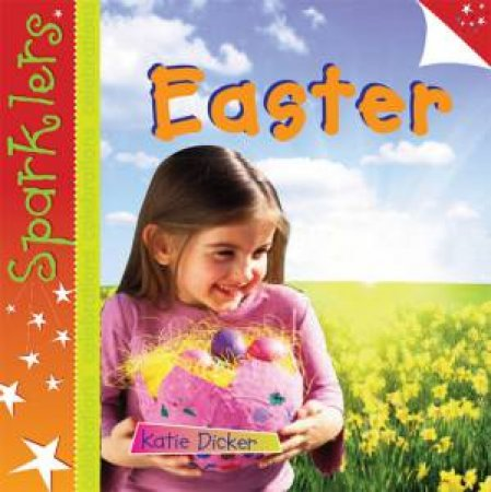 Sparklers: Celebrations: Easter by Katie Dicker