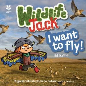 Wildlife Jack and His Wildlife Adventures: I want to fly!