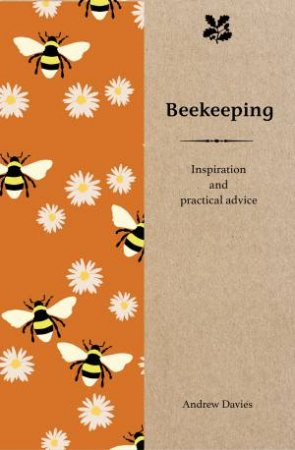 Beekeeping: Inspiration And Practical Advice by Andrew Davies