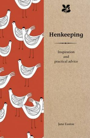 Henkeeping: Inspiration And Practical Advice by Jane Eastoe