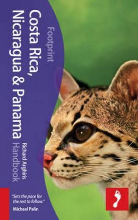 Footprint Handbook: Costa Rica, Nicaragua & Panama - 3rd Ed.