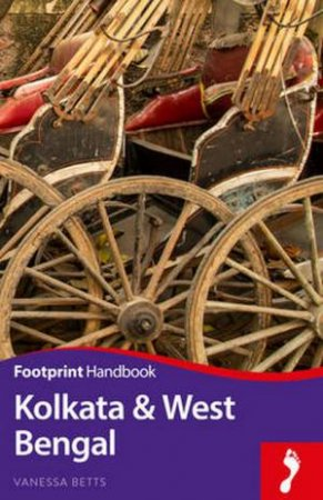 Footprint Handbook: Kolkata And West Bengal by Vanessa Betts