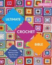 Ultimate Crochet Bible by Jane Crowfoot