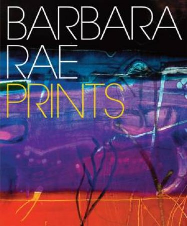 Barbara Rae Prints by Andrew Lambirth