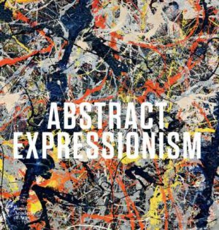 Abstract Expressionism by David Anfam