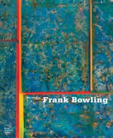 Frank Bowling by Mel Gooding