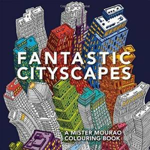 Fantastic Cityscapes A Mister Mourao Colouring Book By