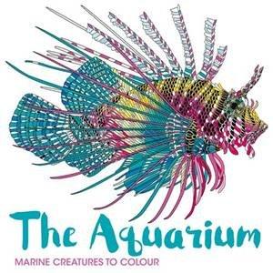 The Aquarium: Marine Creatures To Colour by Richard Merritt & Claire Scully