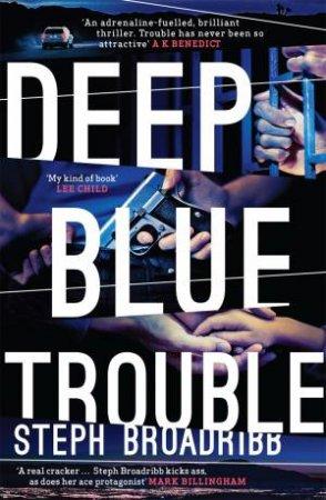 Deep Blue Trouble by Steph Broadribb