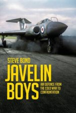 Javelin Boys Air Defence From The Cold War To Confrontation