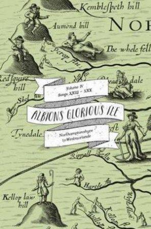 Albion's Glorious Ile: Northamptonshyre To Westmorlande