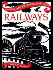 Amazing  Extraordinary Facts Railways