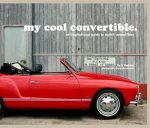 My Cool Convertible An Inspirational Guide To Stylish Convertibles