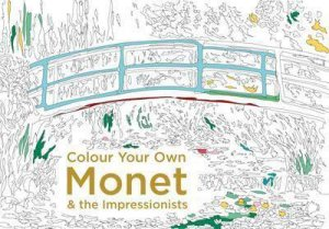 Colour Your Own Monet And The Impressionists