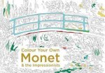 Colour Your Own Monet And The Impressionists by Various