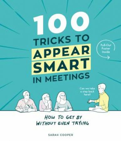 100 Tricks To Appear Smart In Meetings by Sarah Cooper