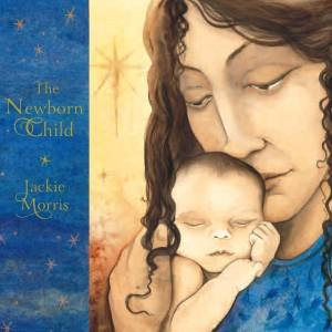 The New Born Child by Jackie Morris