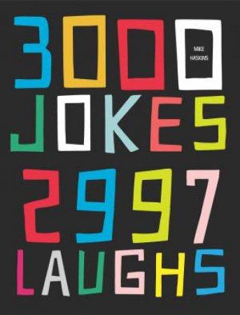 3000 Jokes 2997 Laughs by Stephen Arnott & Mike Haskins