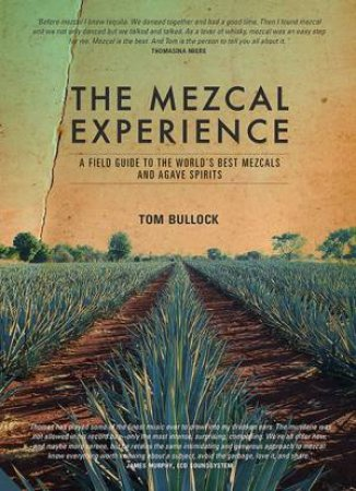 The Mezcal Experience by Tom Bullock