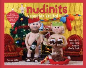 Nudinits: A Naughty Knitted Noel by Sarah Simi