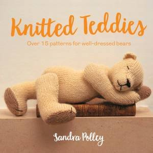 Knitted Teddies by Sandra Polley