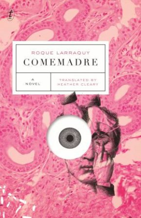 Comemadre by Roque Larraquy