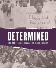 Determined The 400Year Struggle For Black Equality