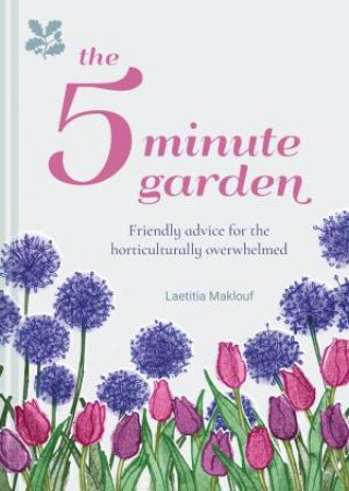 The 5 Minute Garden by Laetitia Maklouf