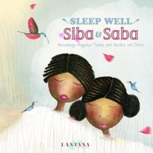 Sleep Well, Siba and Saba by Nansubuga Nagadya Isdahl & Sandra Van Doorn