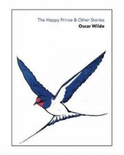 The Happy Prince  Other Stories
