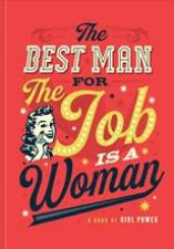 The Best Man For The Job Is A Woman