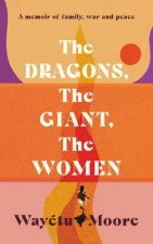The Dragons The Giant The Women