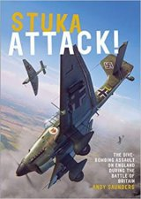 Stuka Attack The DiveBombing Assault On England During The Battle Of Britain