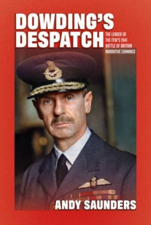 Dowding's Despatch by Andy Saunders