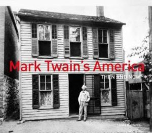Mark Twain's America Then And Now
