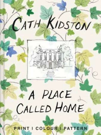 A Place Called Home: Print, Colour, Pattern by Cath Kidston & Christopher Sykes