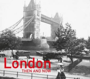 London Then And Now (Revised 2nd Edition)