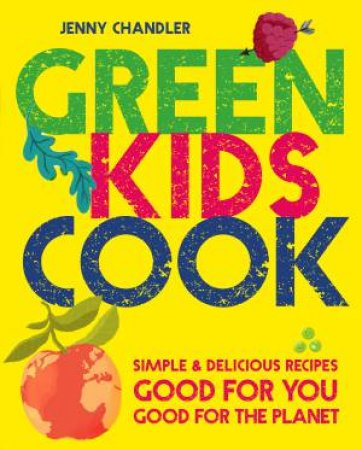 Green Kids Cook by Jenny Chandler
