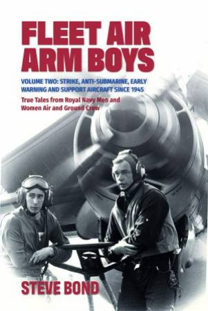 Fleet Air Arm Boys Volume Two by Steve Bond