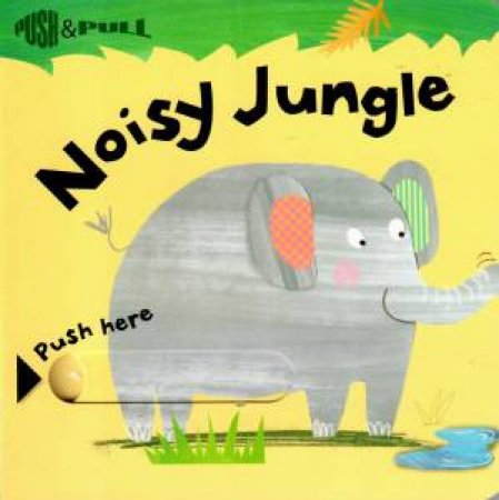 Push And Pull: Noisy Jungle by Various
