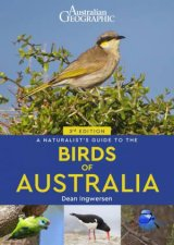 Australian Geographic A Naturalists Guide To The Birds Of Australia 3rd Ed