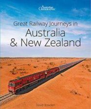 Great Railway Journeys In Australia And New Zealand 2nd Edition