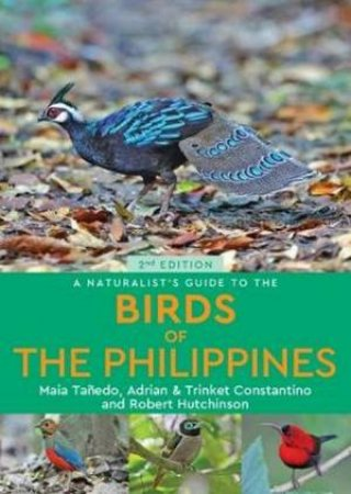 A Naturalist's Guide To The Birds Of The Philippines 2nd Ed