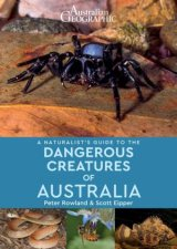 Australian Geographic A Naturalists Guide To The Dangerous Creatures Of Australia