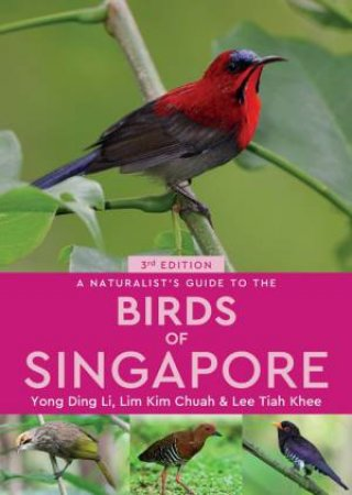 A Naturalist's Guide to the Birds of Singapore 3rd Edition