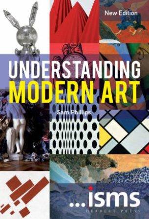 ...isms: Understanding Modern Art by Sam Phillips