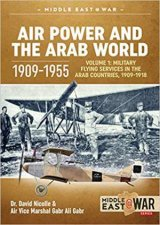 Air Power And The Arab World 19091955 Volume 1